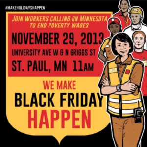 "A graphic from 2013 campaign that says ""We make Black Friday Happen"""