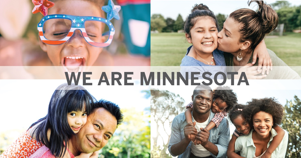 Images of diverse people (age, race, family type) with the slogan: We Are Minnesota