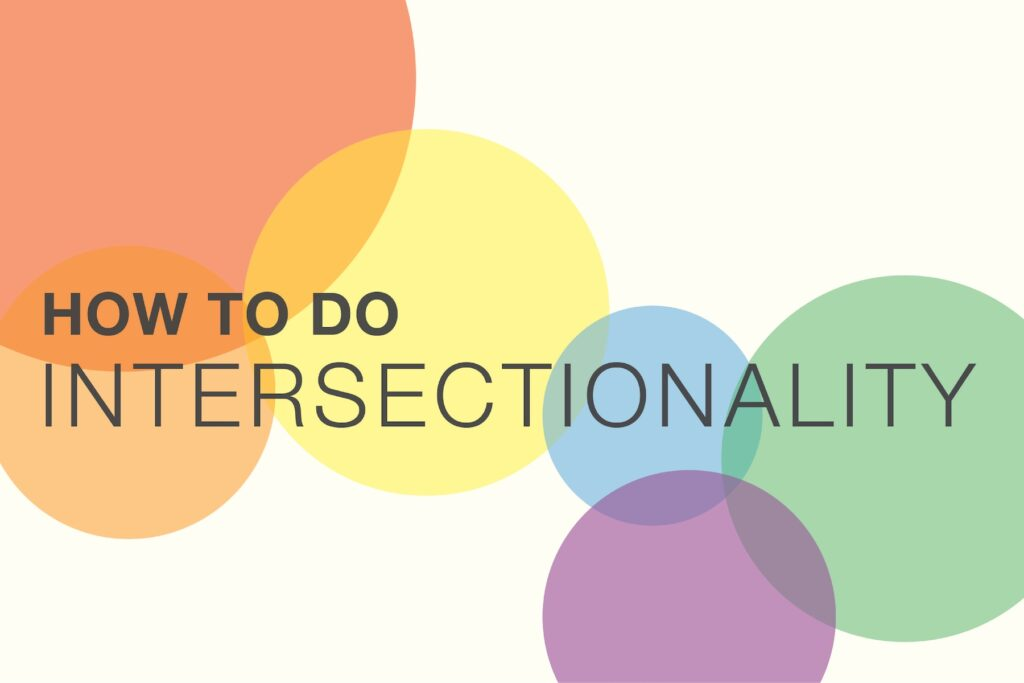 An image that says How to Do Intersectionality
